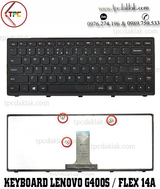Bàn phím Laptop Lenovo G400S, G405S, G410S, G400A, G400AM   Lenovo FLEX14A, FLEX14g, FLEX14D