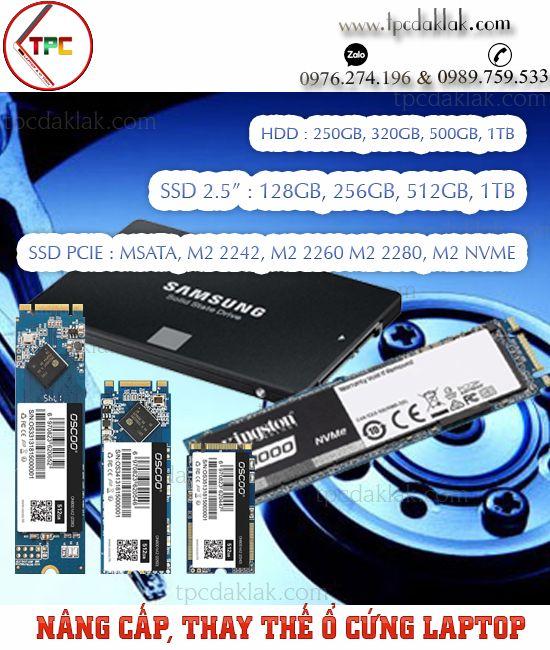 Nâng cấp, thay thế, sửa chữa Ổ cứng SSD, HDD cho Laptop, Macbook tại Buôn Ma Thuột, Dak Lak