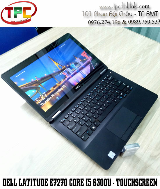 "Laptop Dell Latitude E7270 Touchscreen ( Core I5 6300U/ Ram 8GB / SSD 256GB/ 12.5"" FHD Cảm Ứng )"