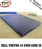 Laptop Dell Vostro 14 3459 | Core I5 6300U | Ram 4GB | HDD 500GB | VGA Amd Radeon R5 M315 2GB
