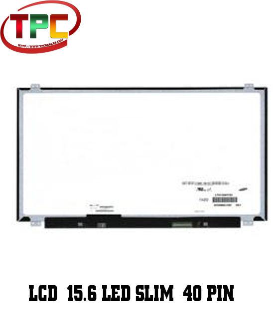 MÀN HÌNH LAPTOP 15.6 INCH LED SLIM 40 PIN |LCD 15.6 LED SLIM 40 CHÂN | LINH KIỆN LAPTOP DAK LAK