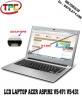 Màn Hình Laptop Acer Aspire V5-471, Acer Aspire V5-431 | LCD LAPTOP 14.0 LED SLIM 40PIN