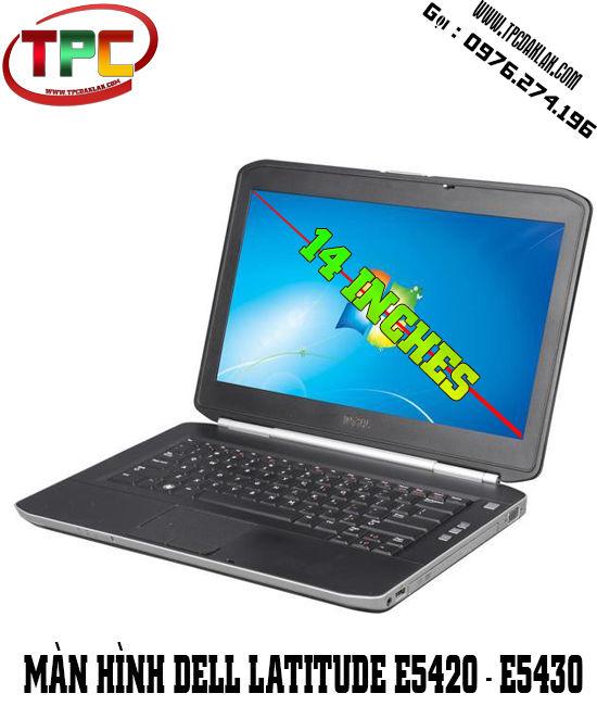 Màn hình Laptop Dell Latitude E5420 - Latitude E5430 | LCD Laptop cho Laptop E5420 - 5430
