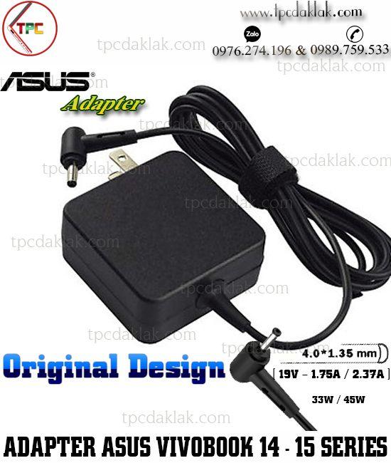 Sạc Laptop Asus VivoBook  A412D, A412F, A412DA, A412FA - 19V - 1.75A/ 2.37A - 33W/ 45W  Tip Size 4.0x1.35mm